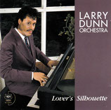 Larry Dunn Orchestra - Lover's Silhouette CD