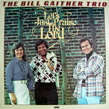 Bill Gaither Trio - Let's Just Praise The Lord