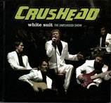 CRUSHEAD - White Suit ; The Unplugged Show