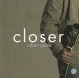Robert Galea - Closer