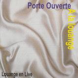 Porte Ouverte - A la louange (Louange en Live)