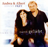 Andrea Adams-Frey & Albert Frey :  Zuerst geliebt