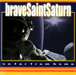SATURN THREE - brave Saint Saturn : So Far From Home