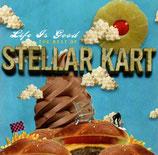 STELLAR KART - Life Is Good