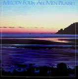 Melody Four - All Men Praise