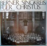 Berner Singkreis für Christus - Lieder des Lebens