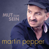 Martin Pepper - Mut zum Sein