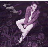 Michael W.Smith - Live The Life Single