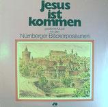 Nürnberger Bäckerposaunen - Jesus ist kommen