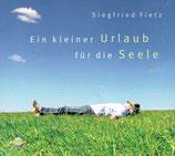 Siegfried Fietz - Ein kleiner Urlaub für die Seele