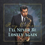 Roy Chacon - I'll Never Be Lonely Again