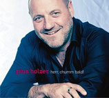 Pius Holzer - Herr, chumm bald!