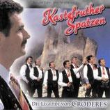 Kastelruther Spatzen - Die Legende von Croderes