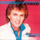 Jimmy Blackwood - Only Jesus