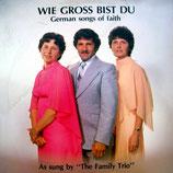 Family Trio - Wie gross bist Du