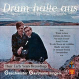 Geschwister Gastmann - Drum halte aus (their early years leuchter recordings)