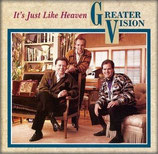 Greater Vision - It's Just Like Heaven