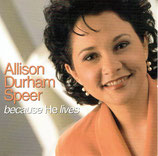 Allison Durham Speer - Because He Lives