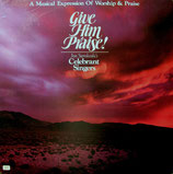The Celebrant Singers - Give Him Praise 1