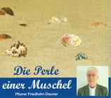 Pfarrer Friedhelm Dauner - Die Perle einer Muschel