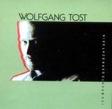 Wolfgang Tost - Ich möchte gern echt sein