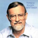Roger Whittaker - Typisch Roger Whittaker
