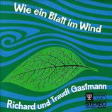 Traudl & Richard Gastmann - Wie ein Blatt