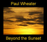Paul Wheater - Beyond The Sunset