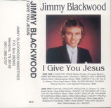 Jimmy Blackwood - I Give You Jesus