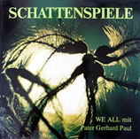 WE ALL mit Pater Gerhard Paul - Schattenspiele