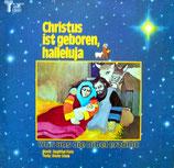 Was uns die Bibel erzählt - Christus ist geboren, Halleluja