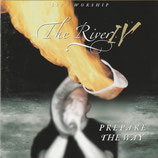 Robert Stearns - The River IV : Prepare The Way (Live Worship)