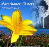 Parschauer Schwestern - Herrliches Zion
