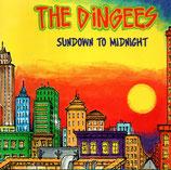 The Dingees - Sundown To Midnight