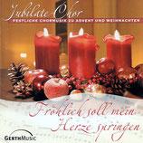 Jubilate-Chor - Fröhlich soll mein Herze springen (Festliche Chormusik zu Advent und Weihnachten)