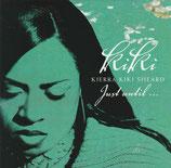 Kierra Kiki Sheard - Just until...