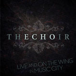 The Choir - Live And On The Wing In Music City