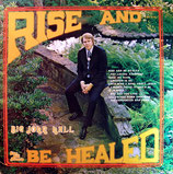 John Hall - Rise and be Healed