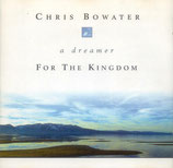 Chris Bowater - A Dreamer For The Kingdom