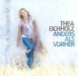 Thea Eichholz - Anders als vorher