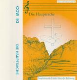 COW 93 - Die Hauptsache : Inspirierende Lieder über die Erlösung (Chor- und Orchesterwoche 93)