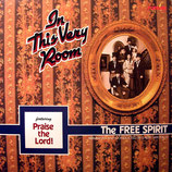 The Free Spirit - In This Very Room