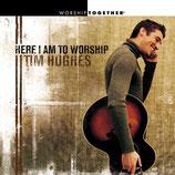 Tim Hughes - Here I Am To Worship
