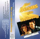 Thomas & Manuela - Nur Jesus gibt Hoffnung
