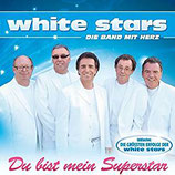 WHITE STARS - Du bist mein Superstar