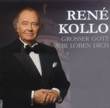 René Kollo - Grosser Gott wir loben dich