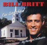 BILL BRITT - I'm Satisfied