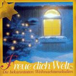 Freue dich Welt - Die bekanntesten Weihnachtsmelodien