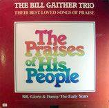 Bill Gaither Trio - The Praises of His People