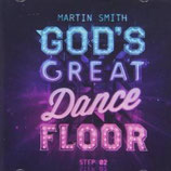 Martin Smith - God's Great Dance Floor Step 02